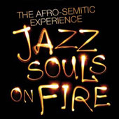 Afro-Semitic Experience: Jazz Souls on Fire