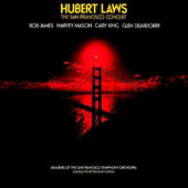 Hubert Laws: The San Francisco Concert