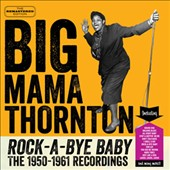 Big Mama Thornton: Rock-A-Bye-Baby