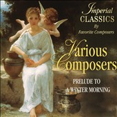 Prelude to a Winter Morning - excerpts from works by Mozart, Beethoven, Handel, Vivaldi, Haydn, Pachelbel et al. / Hugo Steurer, piano