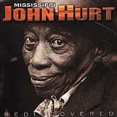 Mississippi John Hurt: Rediscovered
