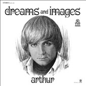 Arthur Lee Harper/Arthur (Arthur Lee Harper): Dreams and Images [Digipak]