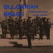 Bulgarian Brass: Military & Civil Brass Bands