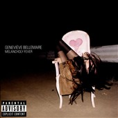 Genevieve Bellemare: Melancholy Fever