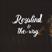 Rosalind and the Way: Rosalind and the Way