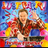 Justin Fletcher: Just Party *