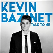 Kevin Bazinet: Talk to Me