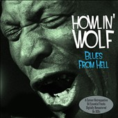 Howlin' Wolf: Blues From Hell