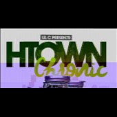 Lil C: H-Town Chronic, Vol. 17 [PA]