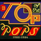 Various Artists: Top of the Pops: 1980-1984