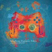 Symphonic Fantasies Tokyo, Music from Square Enix / Tokyo Philharmonic Orchestra