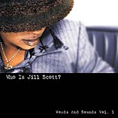 Jill Scott: Who Is Jill Scott? Words and Sounds, Vol. 1