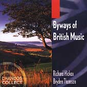 Byways of British Music / Hickox, Thomson, et al