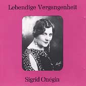 Lebendige Vergangenheit - Sigrid Onegin