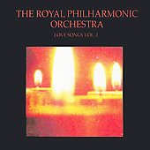 Royal Philharmonic Orchestra: Love Songs, Vol. 1