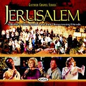 Bill Gaither (Gospel): Jerusalem With Bill & Gloria Gaither and Their Homecoming Friends