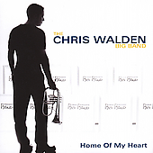 Chris Walden (Bandleader): Home of My Heart
