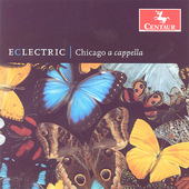 Eclectric - Chilcott, etc / Miller, Chicago a cappella