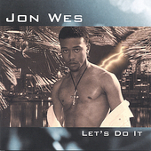 Jon Wes: Let's Do It