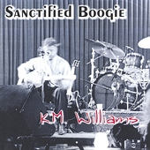 KM Williams: Sanctified Boogie