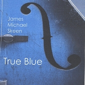 James Michael Skeen: True Blue *