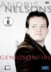 Andris Nelsons: Genius on Fire - 52-minute documentary and 3 bonus concert excerpts / Voigt, Barenboim, Hardenberger, Opolais, Rattle [DVD]