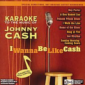 Karaoke: Karaoke to the Music of Johnny Cash: I Wanna Be Like Cash
