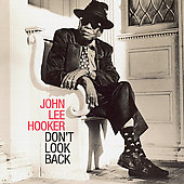 John Lee Hooker: Don't Look Back [Bonus Tracks] [Remaster]