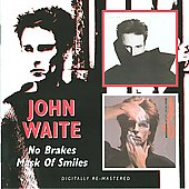 John Waite: No Brakes/Mask of Smiles [Remaster]