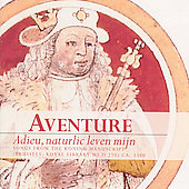 Adieu, naturlic leven mijn / Aventure