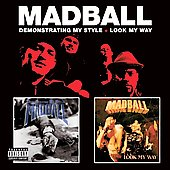 Madball: Demonstrating My Style/Look My Way [PA]