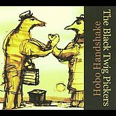 Black Twig Pickers: Hobo Handshake [Digipak]