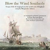 Blow the Wind Southerly - Songs of life & longing from the north east of England / Ashton, et al