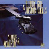 Junior Wells/Buddy Guy: Alone & Acoustic