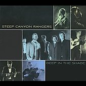 Steep Canyon Rangers: Deep in the Shade [Digipak]