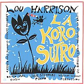 Harrison: La Koro Sutro, Varied Trio, etc / Bergamo