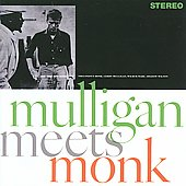 Gerry Mulligan/Thelonious Monk: Mulligan Meets Monk