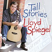 Lloyd Spiegel: Tall Stories