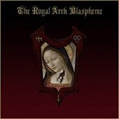 The Royal Arch Blaspheme: The  Royal Arch Blaspheme *