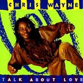 Chris Wayne: Talk About Love
