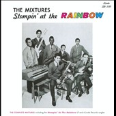 The Mixtures: Stompin' at the Rainbow