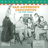 Various Artists: San Antonio's Conjuntos in the 1950's [Digipak]
