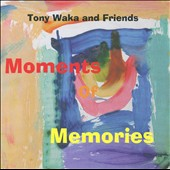 Tony Waka: Moments of Memories