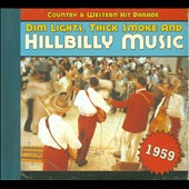 Various Artists: Dim Lights, Thick Smoke and Hillbilly Music: 1959 [Digipak]