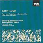Gustav Mahler: Titan, eine Tondichtung in Symphonieform; Piano Quartet in A minor