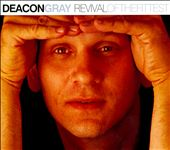 Deacon Gray: Revival (Of The Fittest) [PA] [Digipak]