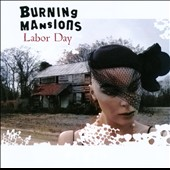 Burning Mansions: Labor Day
