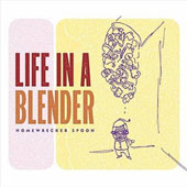 Life in a Blender: Homewrecker Spoon [Digipak]