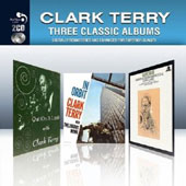 Clark Terry: Three Classic Albums