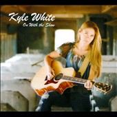 Kyle White: On With The Show [Digipak]